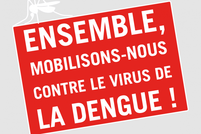 Ensemble, MOBILISONS-NOUS contre le virus de la dengue !